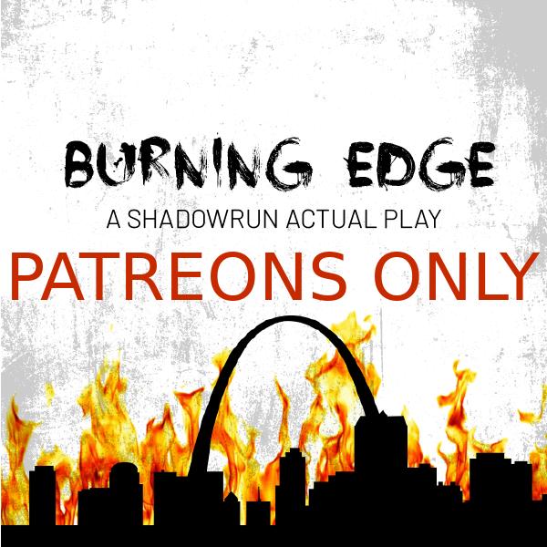 Burning Edge Patreons Only